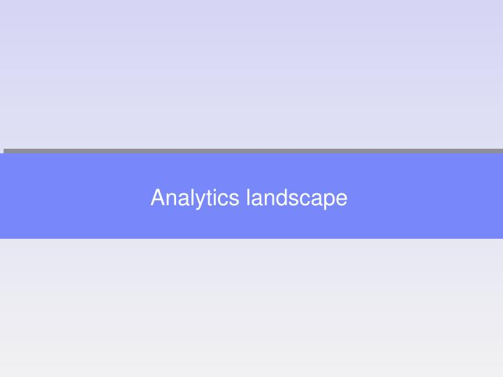 Analytics landscape