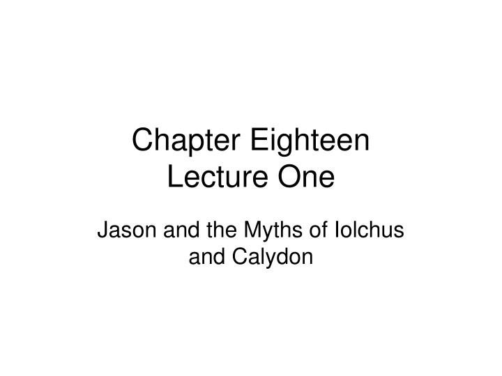 Chapter eighteen lecture one