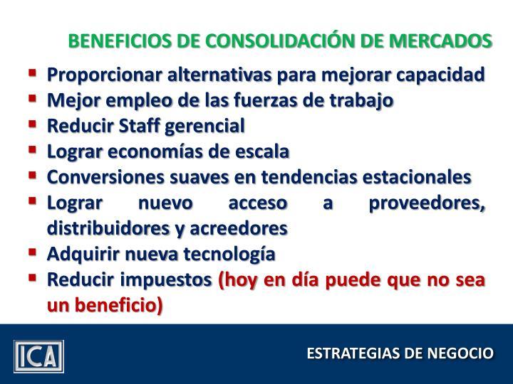 BENEFICIOS DE CONSOLIDACIÓN DE MERCADOS
