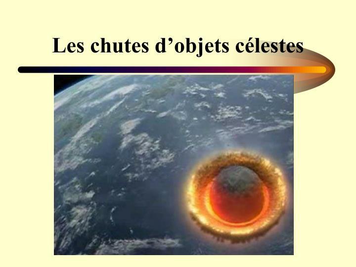 Les chutes d'objets célestes