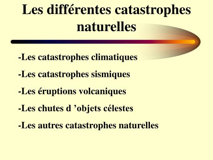 Les différentes catastrophes naturelles
