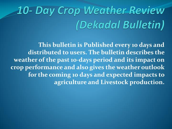 10- Day Crop Weather Review (