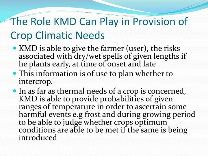 The Role KMD Can Play in Provision of Crop Climatic Needs