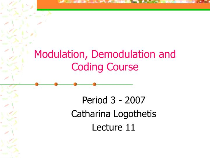 Period 3 2007 catharina logothetis lecture 11