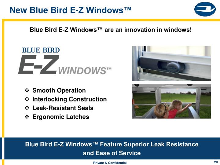 New Blue Bird E-Z Windows™