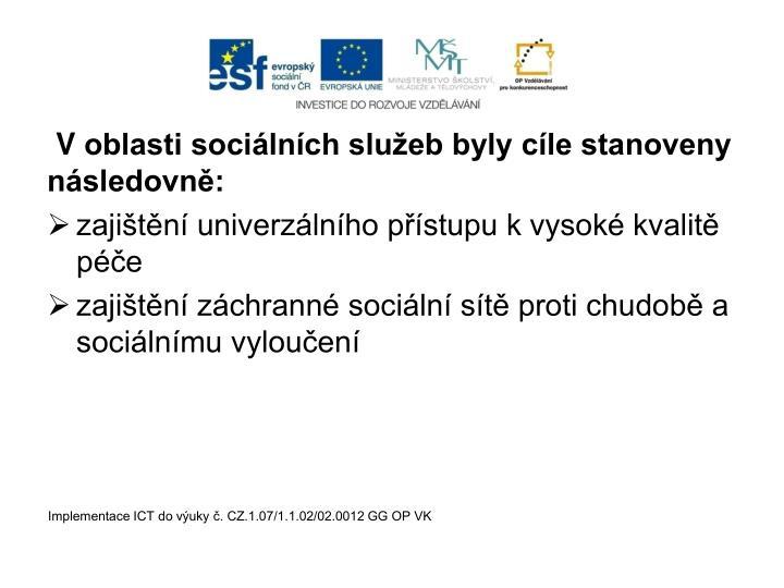 Voblasti sociálních služeb byly cíle stanoveny následovně: