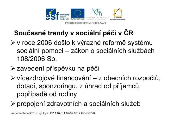 Současné trendy vsociální péči vČR