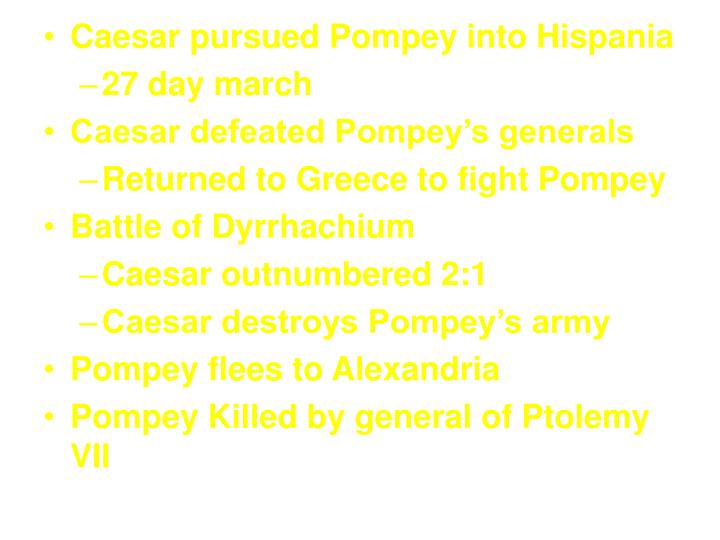 Caesar pursued Pompey into Hispania