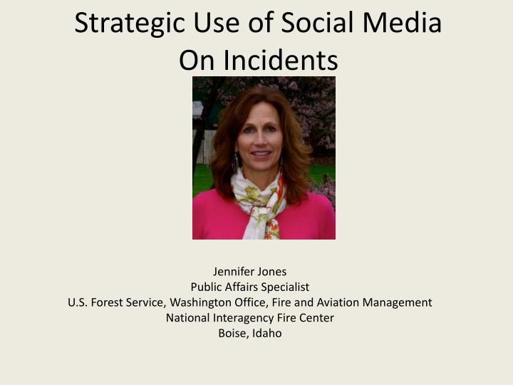 Strategic use of social media on incidents