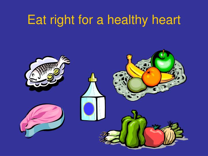 Eat right for a healthy heart