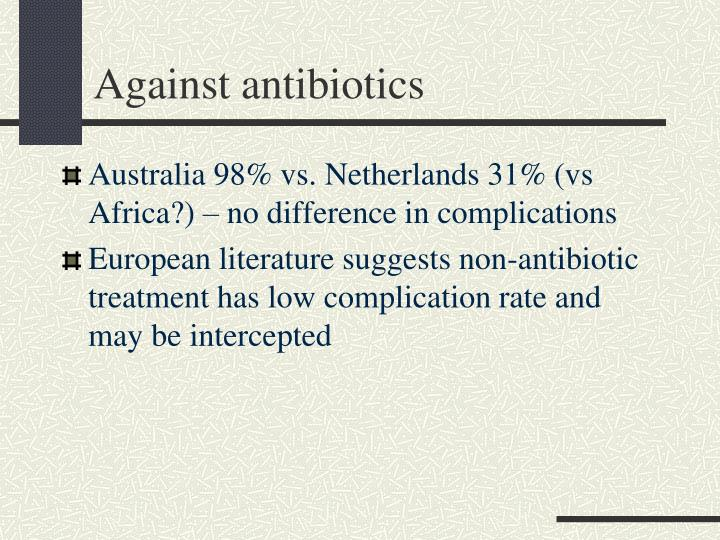 Against antibiotics