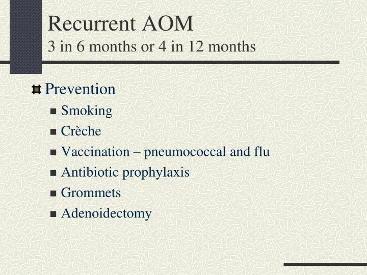 Recurrent AOM