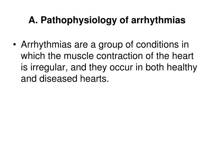 A. Pathophysiology of arrhythmias