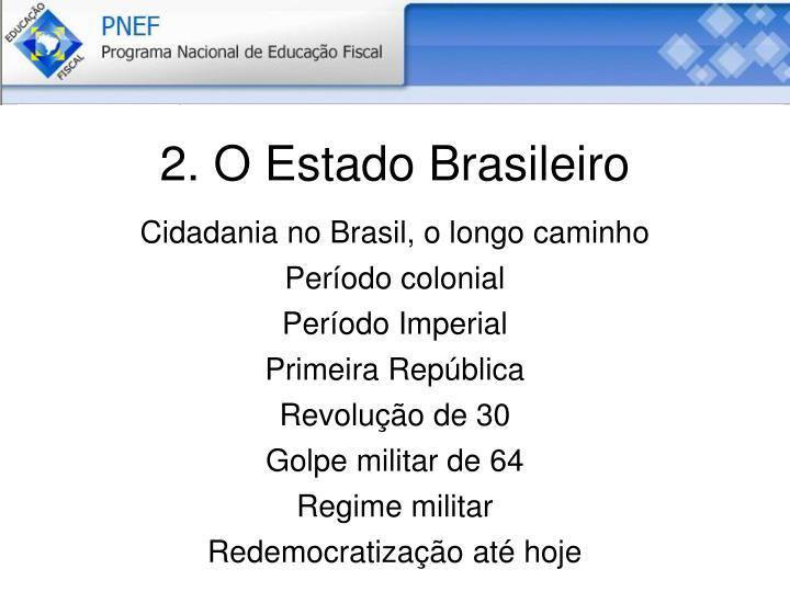 2. O Estado Brasileiro
