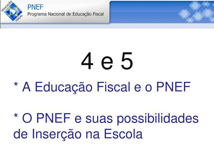 * A Educação Fiscal e o PNEF