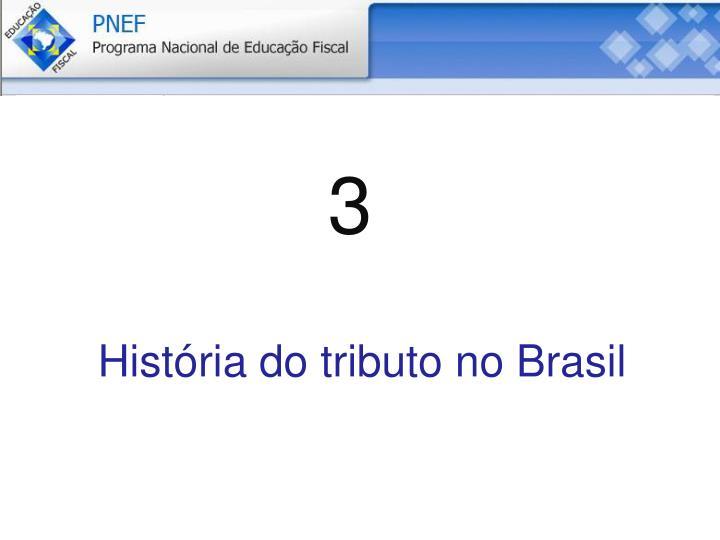 História do tributo no Brasil