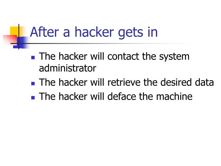 After a hacker gets in