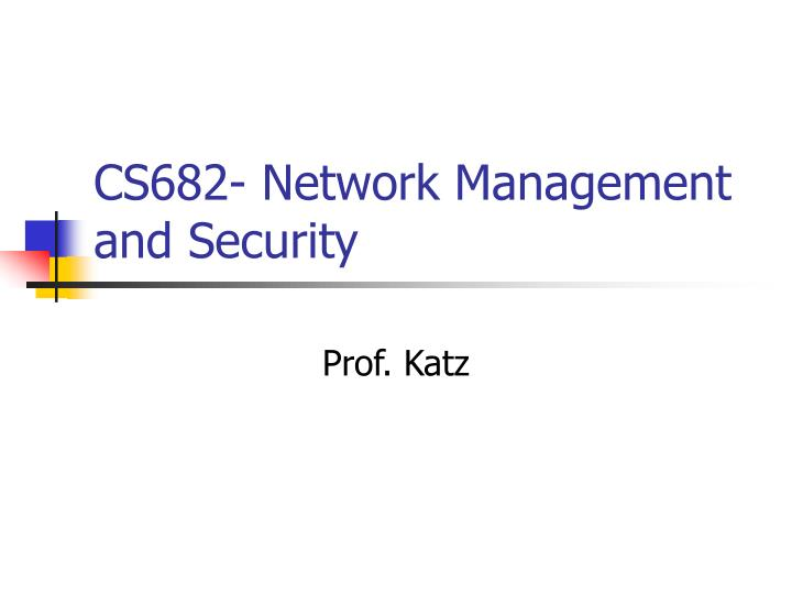Cs682 network management and security