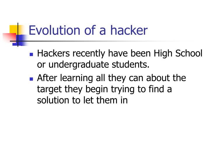 Evolution of a hacker