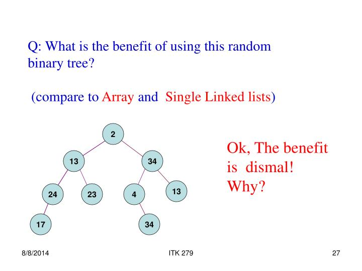 Q: What is the benefit of using this random binary tree?
