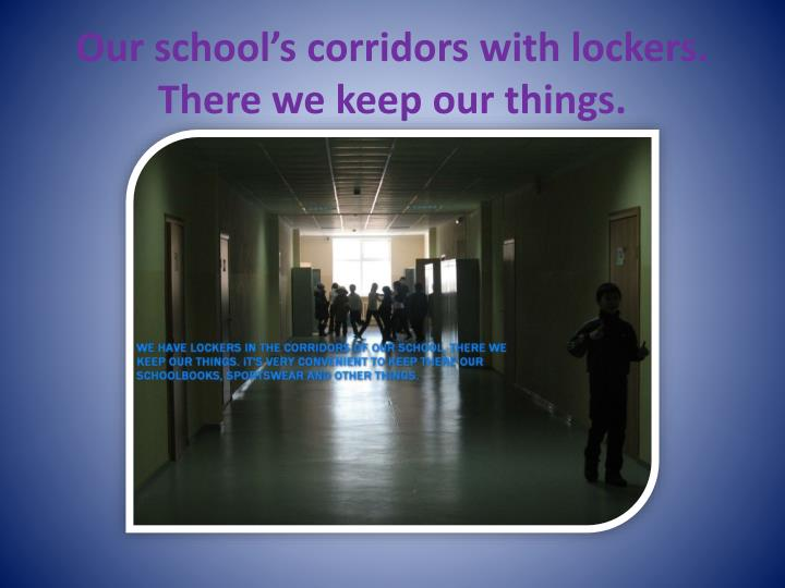 Our school's corridors with lockers. There we keep our things.