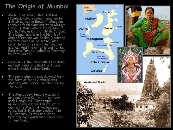 The origin of mumbai