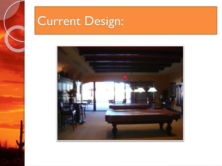 Current Design: