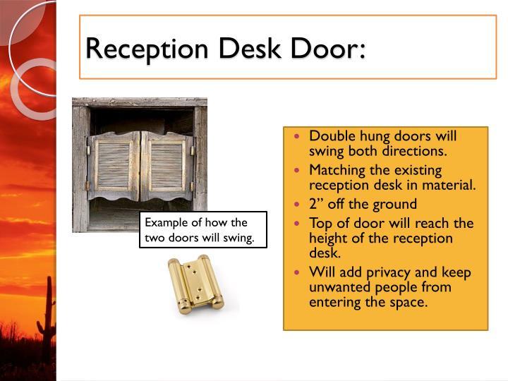 Reception Desk Door: