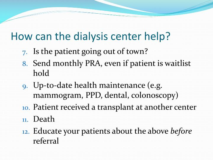 How can the dialysis center help?