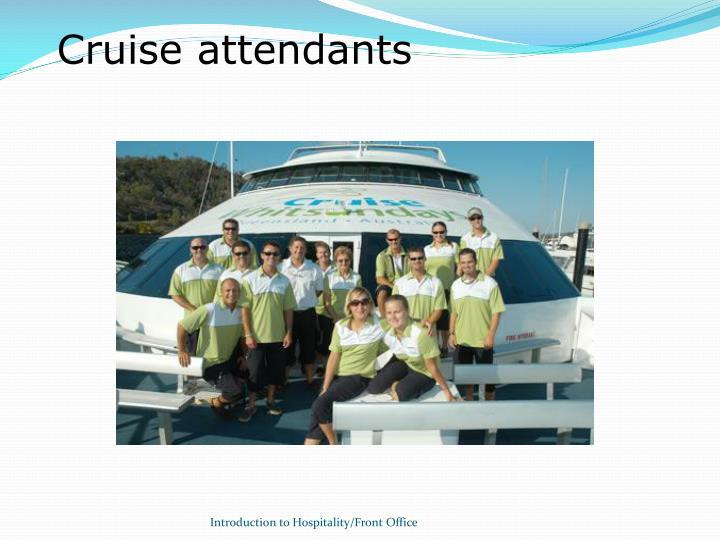 Cruise attendants