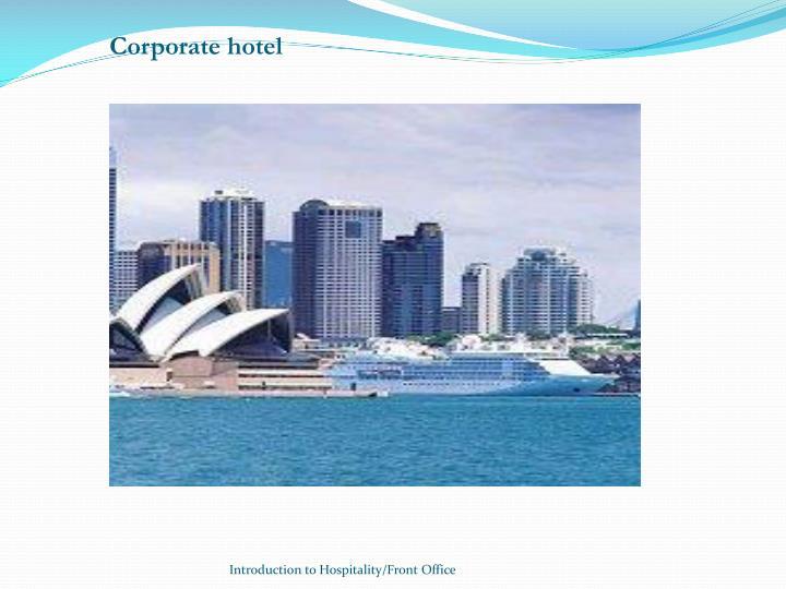 Corporate hotel