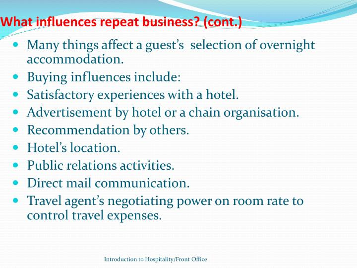 What influences repeat business? (cont.)