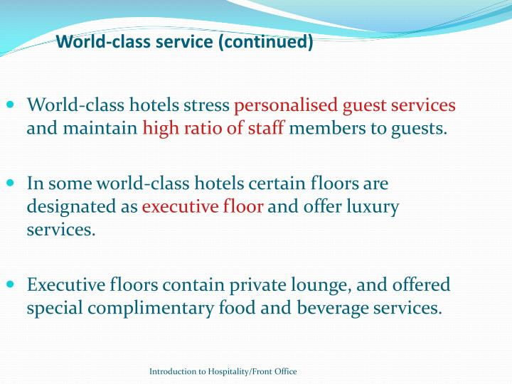 World-class service (continued)