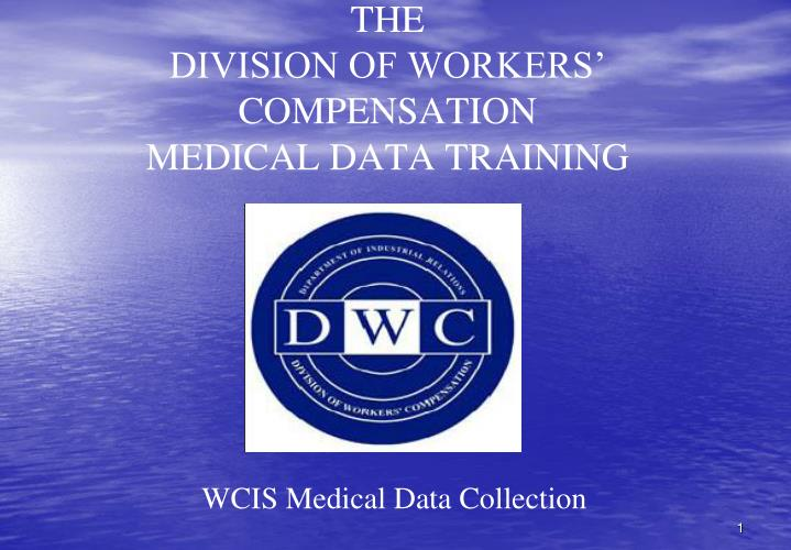 The division of workers compensation medical data training