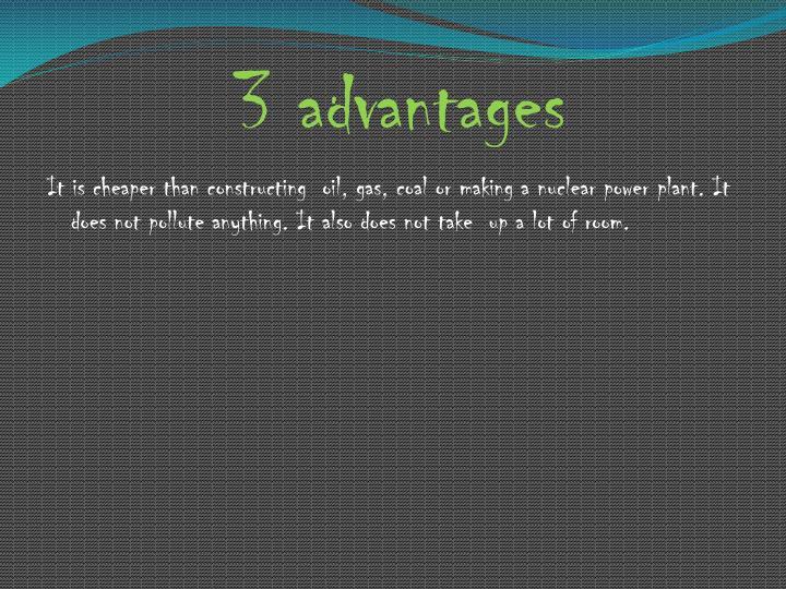 3 advantages