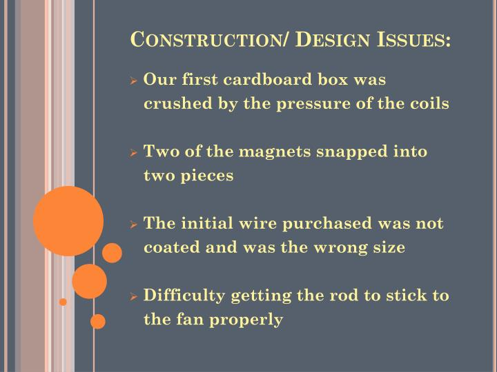 Construction/ Design Issues:
