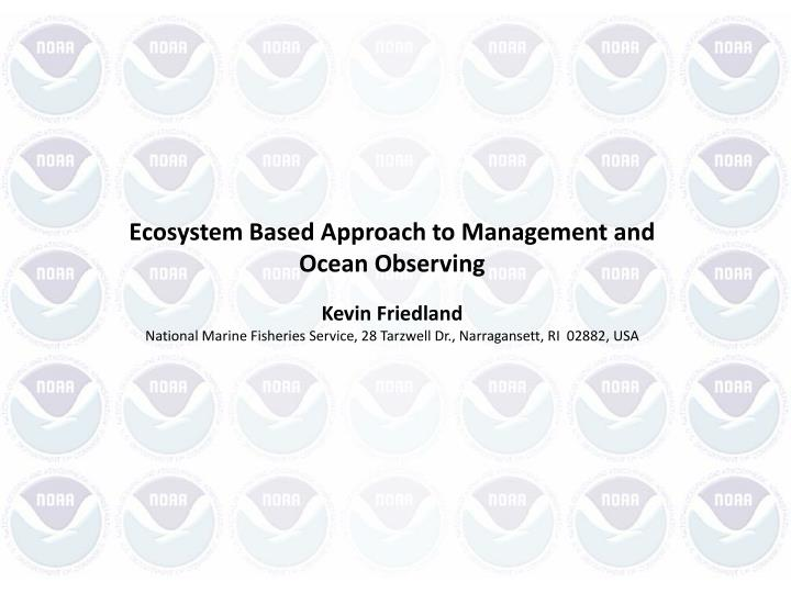 Ecosystem Based Approach to Management and Ocean Observing