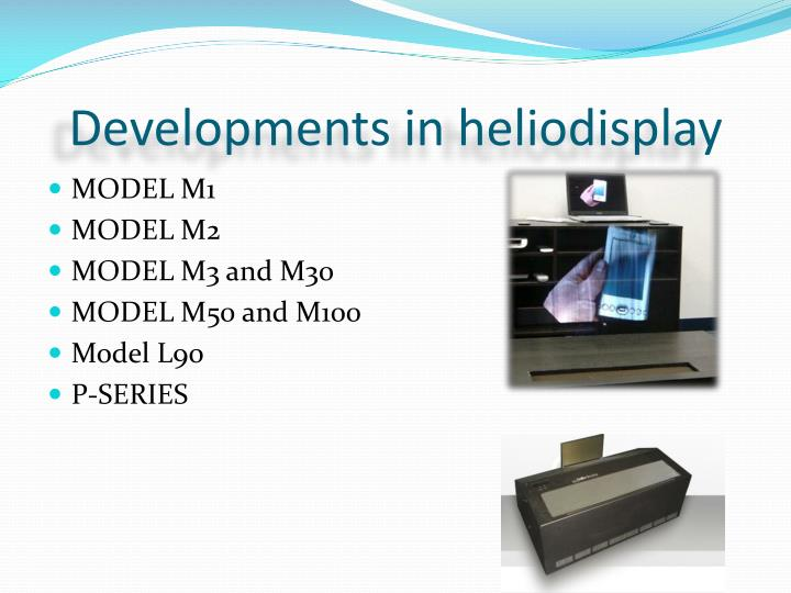 Developments in heliodisplay