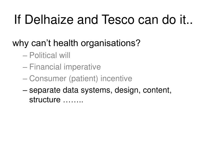 If Delhaize and Tesco can do it..