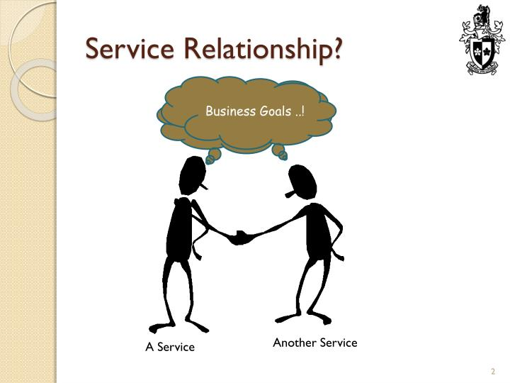 Service relationship