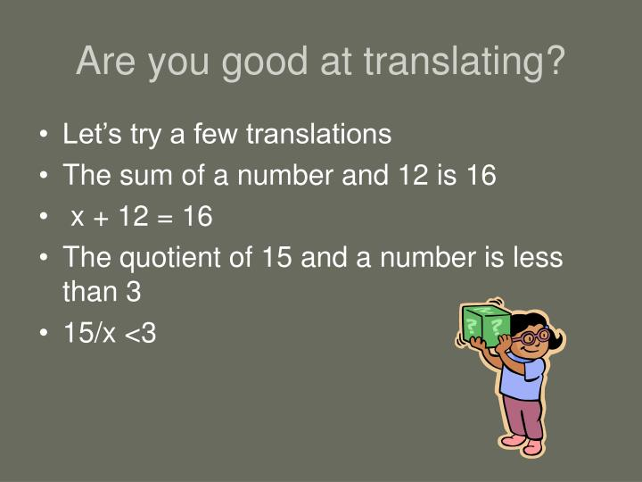 Are you good at translating?