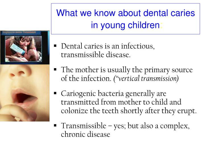 What we know about dental caries in young children