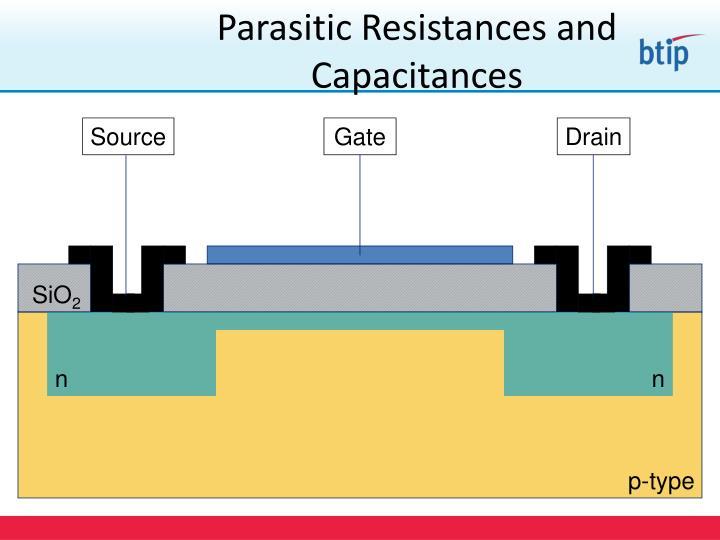 Parasitic Resistances and Capacitances