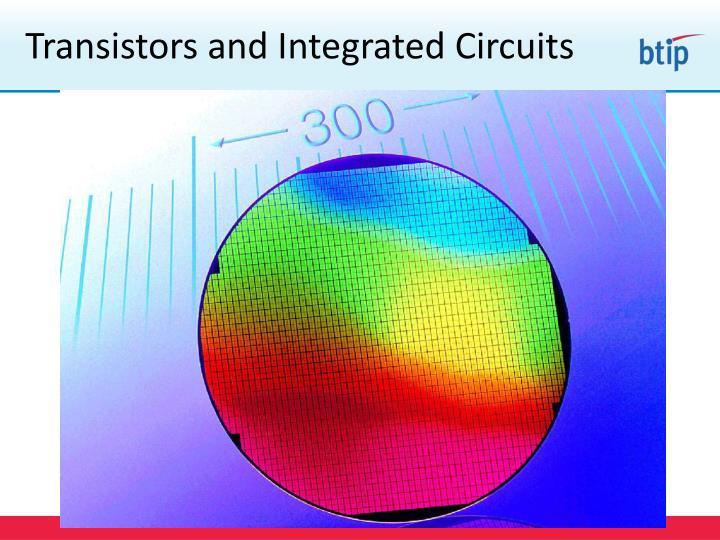 Transistors and Integrated Circuits