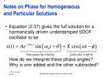 notes on phase for homogeneous and particular solutions