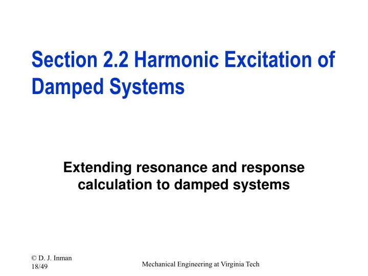 Section 2.2 Harmonic Excitation of Damped Systems
