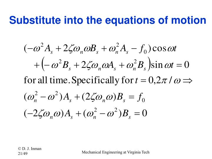 Substitute into the equations of motion