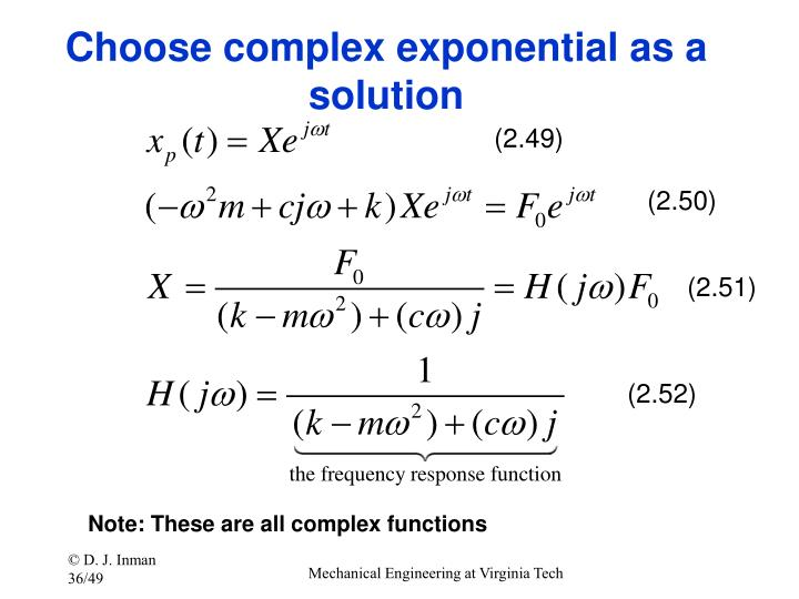 Choose complex exponential as a solution