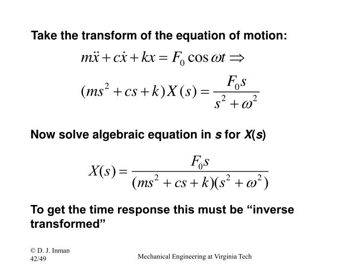 Take the transform of the equation of motion: