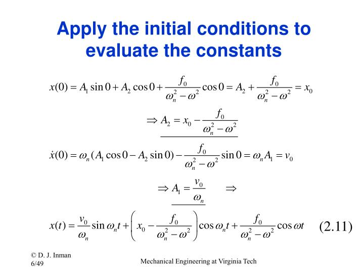 Apply the initial conditions to evaluate the constants